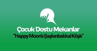 Happy Moon's Şaşkınbakkal Köşk
