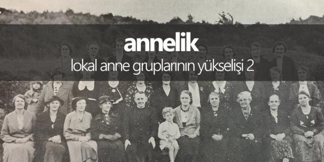 Lokal Anne Gruplarının Yükselişi 2: 71 Aktif Anne Grubu